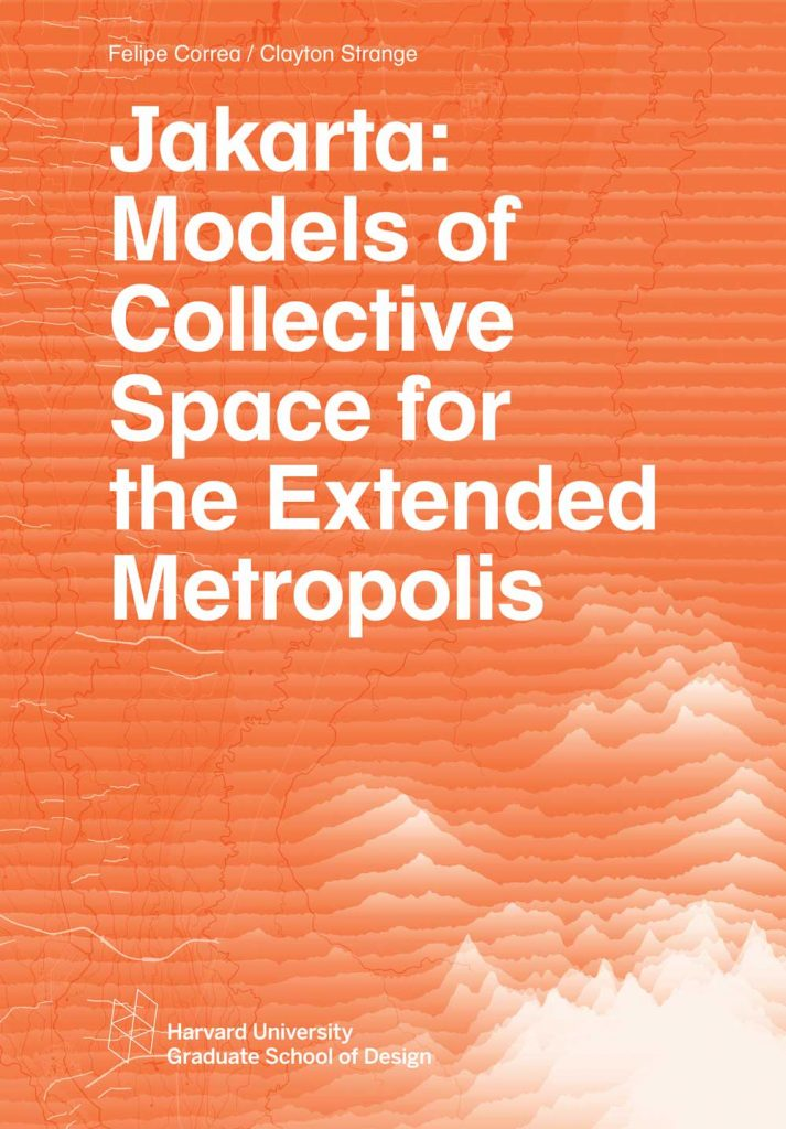 Jakarta: Models of Collective Space for the Extended Metropolis