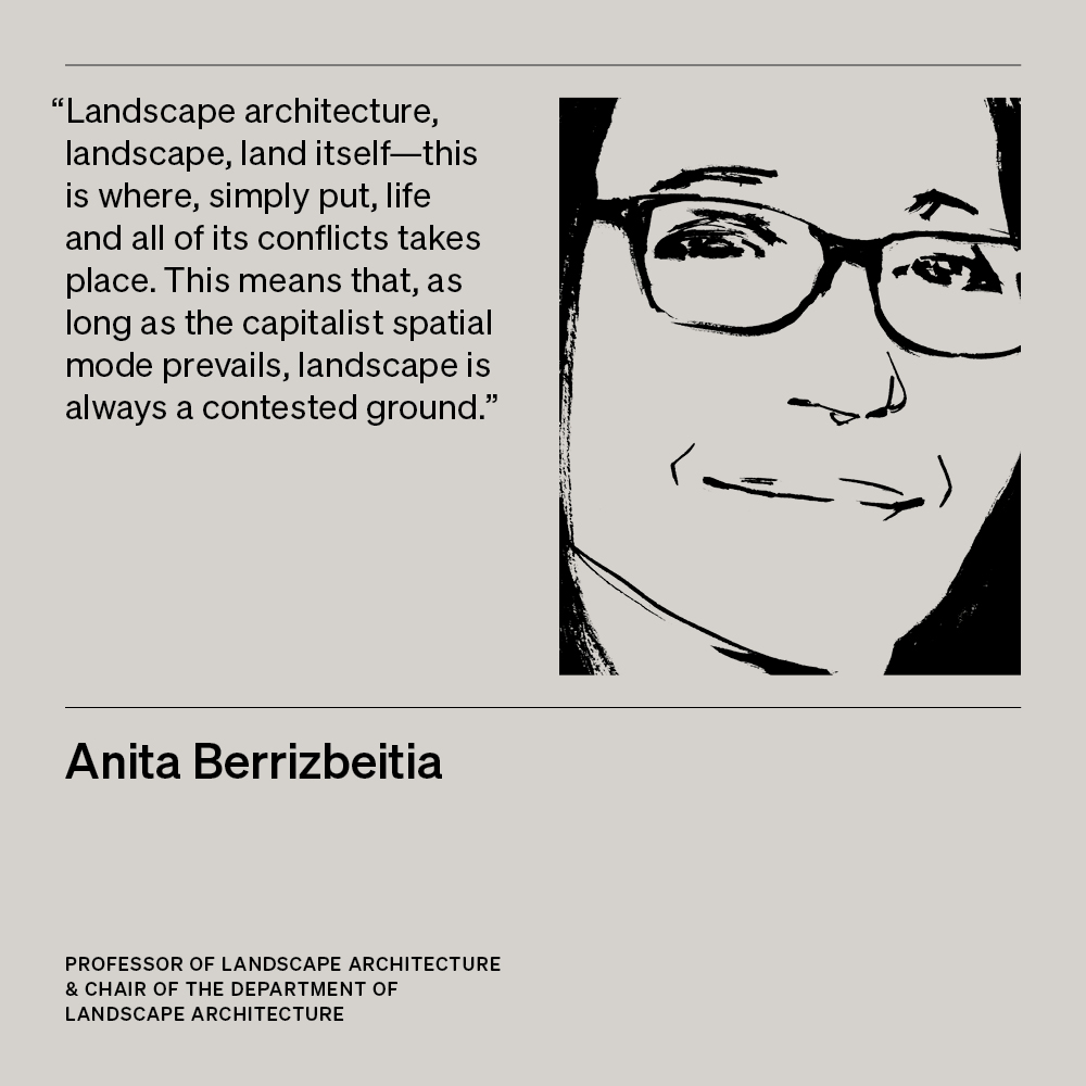 Illustration of Anita Berrizbeitia, professor of Landscape Architecture and chair of the Department of Landscape Architecture, with text
